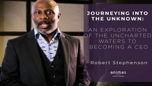 Journeying into the Unknown: An Exploration of the Uncharted Waters to Becoming a CEO - Robert Stephenson