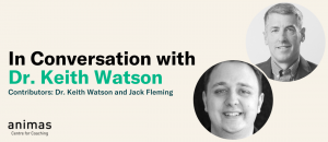 Coaching Teachers Through a Pandemic; In Conversation with Dr. Keith Watson